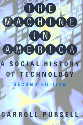 The Machine in America By Pursell, Carroll W., Jr.