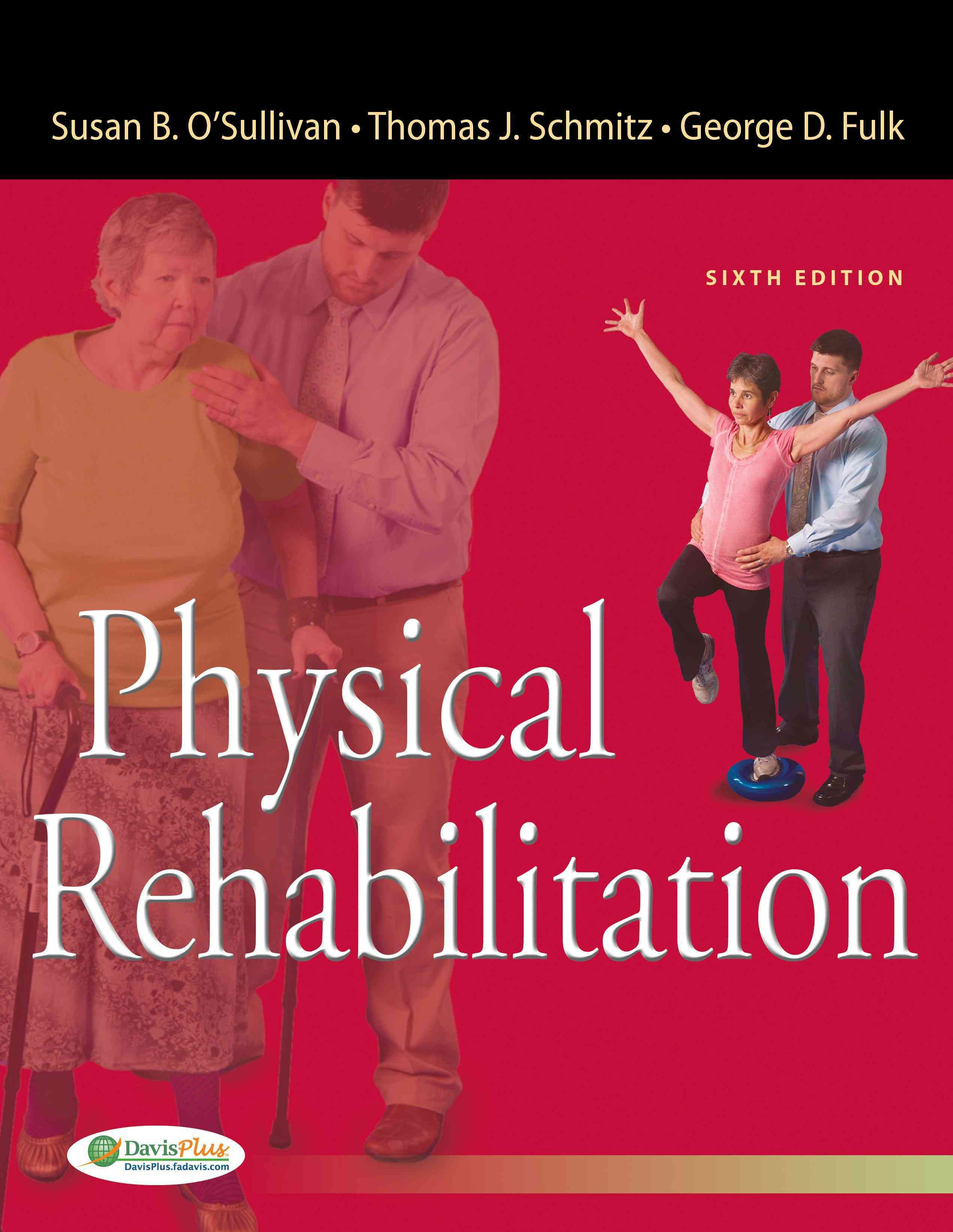 Physical Rehabilitation By O'sullivan, Susan/ Fulk, George/ Schmitz, Thomas J.